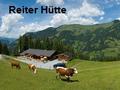 Reiter Hütte